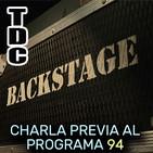 TDC Backstage: la charla previa al programa 94 (Desde el bunker)