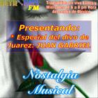 Nostalgia Musical: Especial de Juan Gabriel