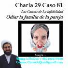 Charla 29 Caso 81 Las Causas de La infidelidad, Odiar la familia de la pareja y la infidelidad