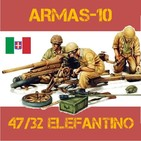 AR-10#07 Cannone 47/32 M35 Elefantino. El arma que aterró a los ingleses - Guerra Historia Italia Mussolini desierto