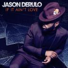 """Jason Derulo - """"If It Ain't Love"""