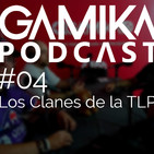 Podcast especial TLP 2018 #04: Los clanes Vol.1