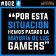 #002 Por esta situación hemos pasado la mayoría de los gamers
