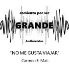 No me gusta viajar - Carmen F. Mat.