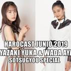 Harocast S3.03 Junio 2019: Myazaki Yuka & Wada Ayaka Sotsugyou Special
