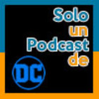 Solo un podcast del descalabro del universo extendido de DC