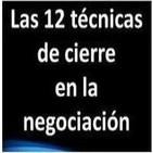 Las 12 técnicas de cierre de una negociación 1/2