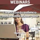 """Webinar """"Conecta con tu audiencia con las notificaciones push"""" de Akademus from IEBS"""