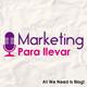 1: ¿Qué es el Marketing y por qué tu negocio lo necesita?