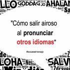 Cómo salir airoso al pronunciar otros idiomas: 'entender' los sonidos