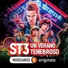 MARCIANOS 114: Stranger Things 3. Un verano tenebroso