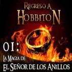 Regreso a Hobbiton 1x01 La magia en El Señor de los Anillos