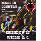"""By Mauro Secchi (MAX) 23° Episode' MADE IN COUNTRY ' """"Willie & C. """""""