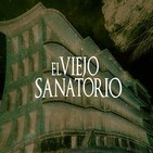 Cuarto Milenio: El viejo sanatorio