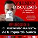 Episodio 5. EL BUENISMO RACISTA de la izquierda blanca