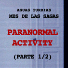 Aguas Turbias 101 - Paranormal Activity Saga Parte 1