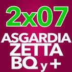 2x07 - Una nación espacial, el escándalo Zetta, y una charla con BQ