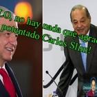 #OpiniónEnSerio ¡#EnVivo!: ¡No AMLO, no hay nada que agradecerle al potentado Carlos Slim! (programa completo)