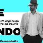 Fernando Oz , un periodista Argentino en Bolivia .Part 1