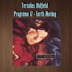Tertulias Oldfield - Programa 17 - Earth Moving