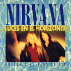 SMELLS LIKE TEEN SPIRIT - NIRVANA, Luces en el Horizonte