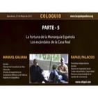 5- La Fortuna de la Monarquía Española, COLOQUIO Manuel Galiana - Rafael Palacios - Mayo 2012