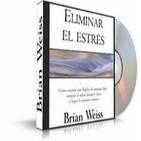 ELIMINAR EL ESTRÉS, Brian Weiss [ Audiolibro ]