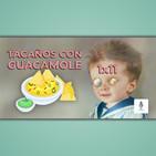 Haciendo Tiempo 11 - Tacaños con guacamole