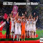 Podcast EQG 2X32 ¡¡ Campeones del Mundo !!