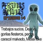 Personas Humanas Episodio 14: Trabajos sucios, Deja vu, gorilas fiesteros, caracoles malvados, Messi fake y pedos