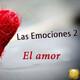 Las Emociones 2-9. La Constelación del Amor