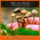 LA MADRIGUERA 03x01_MICOLOGÍA (HONGOS Y SETAS) MONOGRÁFICO ESPECIAL (09-01-2019)