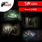 TeM 2x03: Juegos de Terror