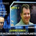 ¿Quienes somos?.. PARTE 3.. Y que Hacemos en esta Matriz Planetaria!!! por Rodrigo Romo