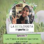 Episodio 7 - Los 7 tipos de plástico que tienes que conocer
