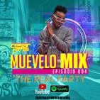 """Muevelo Mix """"The Real Party""""   Episodio 004   Reggaeton 2019"""
