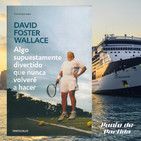 Lectura del capítulo 1: Algo supuestamente divertido que nunca volveré a hacer - David Foster Wallace