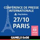 GAMELX 6x08 - PlayStation en la París Games Week + Jpod 17