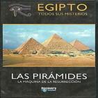 Egipto - Pirámides: Máquinas de la resurrección