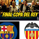 Final copa del rey-fc barcelona 1 valencia cf 2