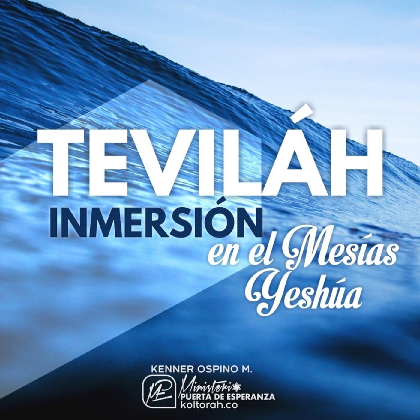 La Inmersión en Agua (Teviláh) en el Mesías Yeshúa – Kenner Ospino M.