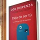 Primera Semana meditación deja de ser tu Joe Dispenza