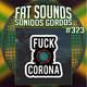 Desconfitunes Fat Sounds Radio Nº323 8may2020