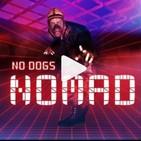 P.682 - Xtra : No Dogs nos presentan 'Nomad'