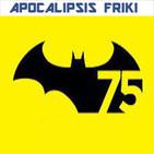 Apocalipsis Friki 088 - Especial 75 razones por las que amamos a Batman