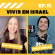 EP.11 VIVIR EN ISRAEL - Latinos