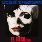 Luces en el Horizonte: EL BESO (1988)