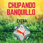 Chupando Banquillo Extra #12 Polémica en el Real Madrid - Sevilla ¡Y Monchi explota!