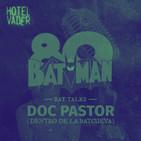 [HV Moment] Entrevista con Doc Pastor, autor de Dentro De La Bat-Cueva| Bat-Talks