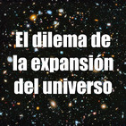 Astrobitácora - 1x01 - El dilema de la expansión del universo